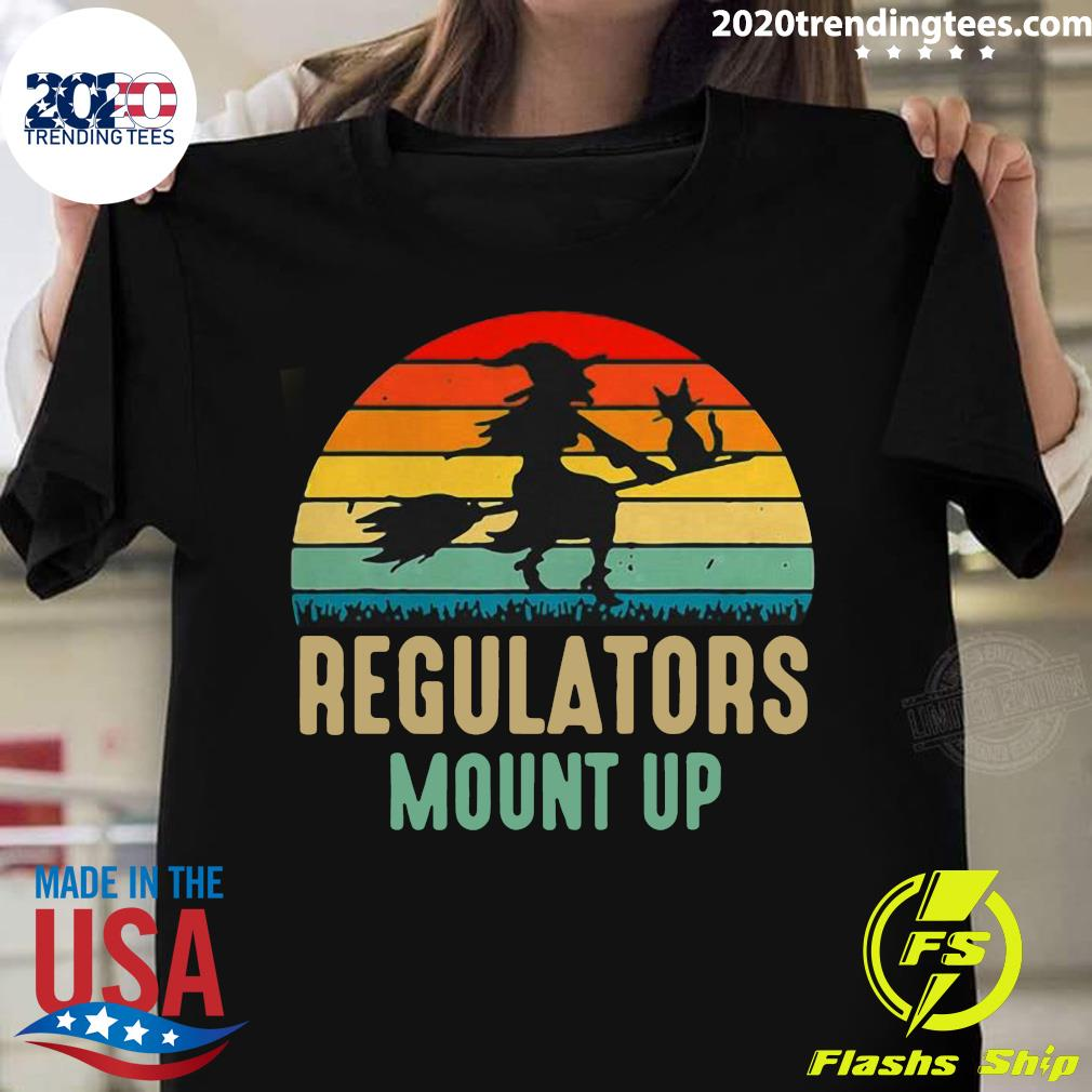 Regulators Mount Up Witches Halloween Costume Gift For Girl Shirt