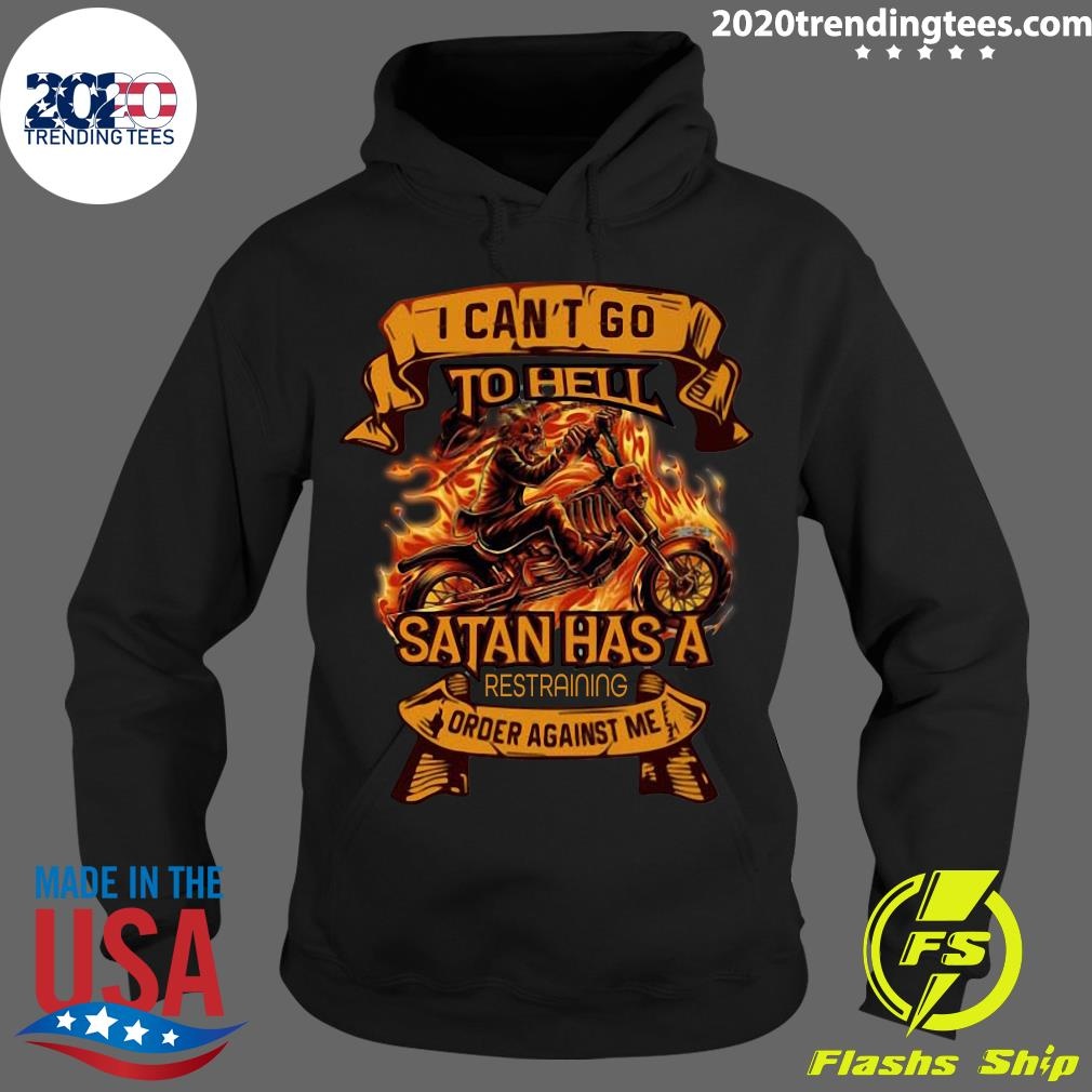 Rider I Can't Go To Hell Satan Has A Restraining Order Against Me Shirt Hoodie