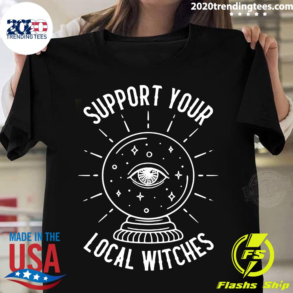 Support Your Local Witches Halloween Shirt