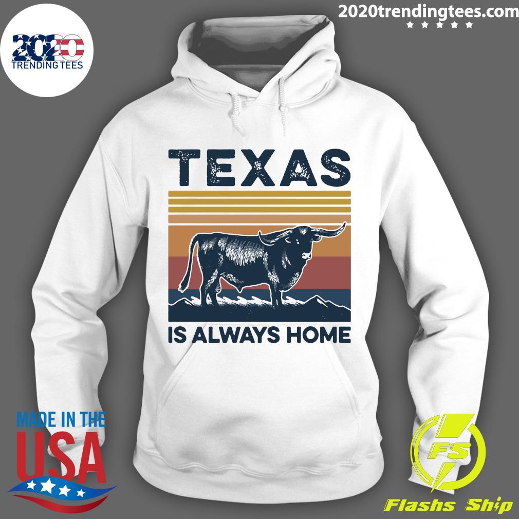 Texas Is Always Home Vintage Retro Shirt Hoodie