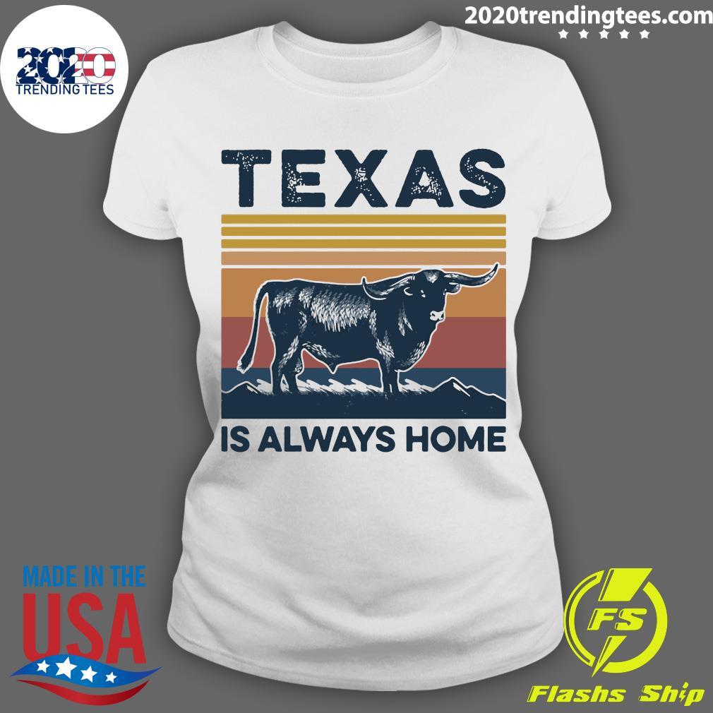 Texas Is Always Home Vintage Retro Shirt Ladies tee