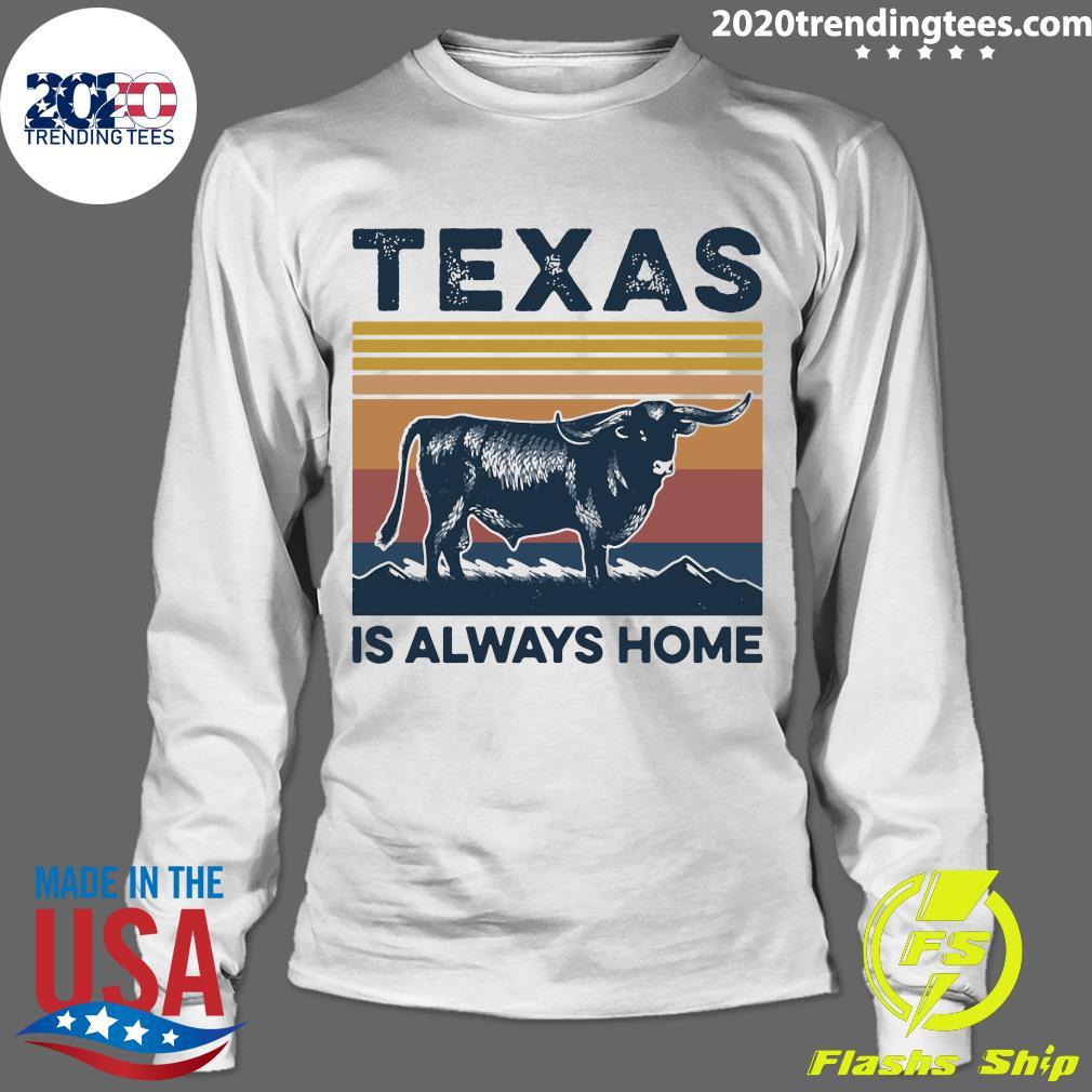 Texas Is Always Home Vintage Retro Shirt Longsleeve
