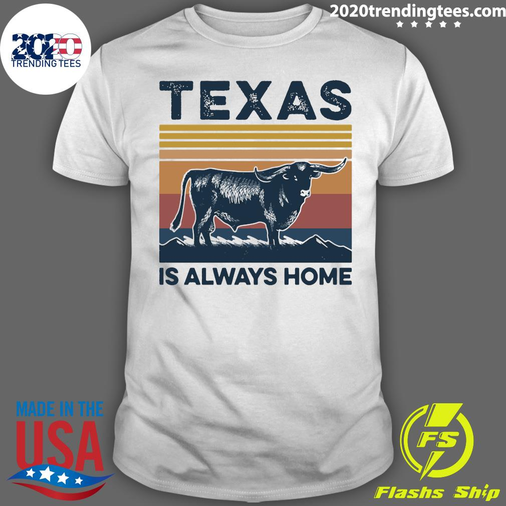 Texas Is Always Home Vintage Retro Shirt