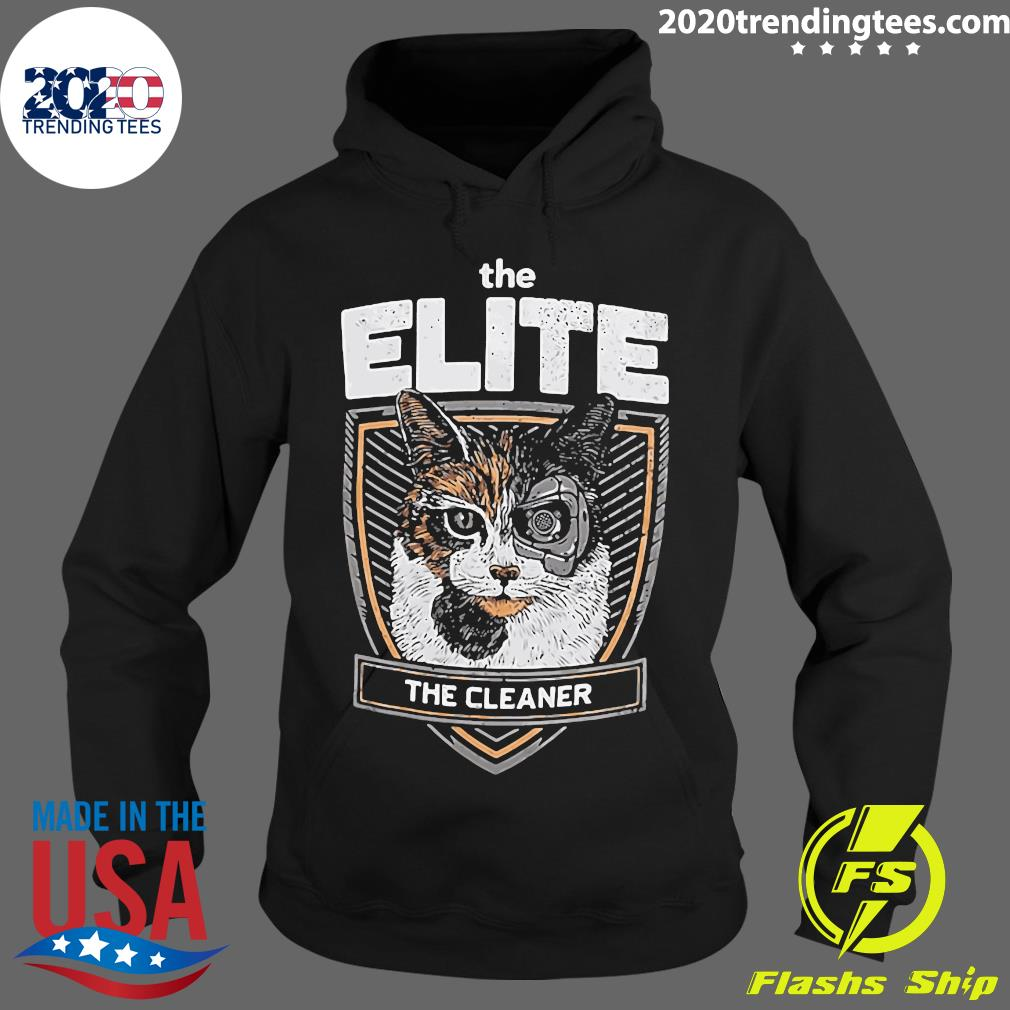 The Elite The Cleaner Shirt Hoodie