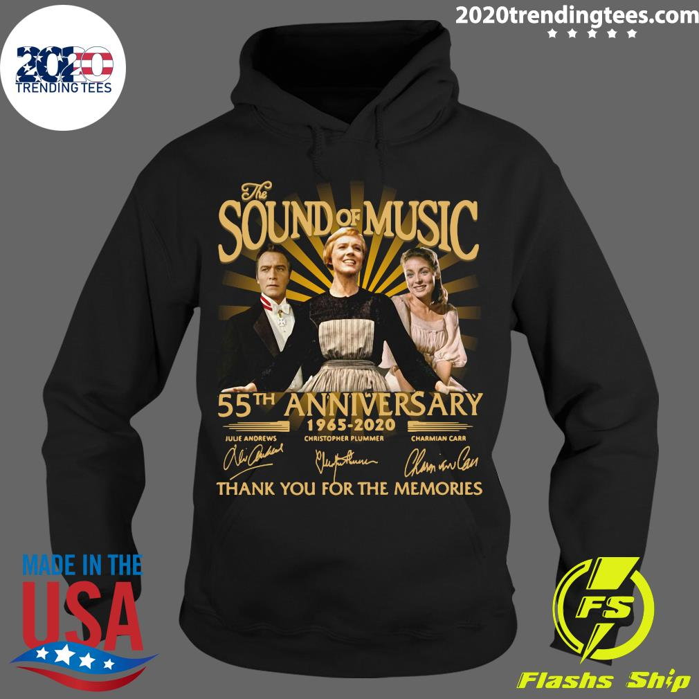 The Sound Of Music 55th Anniversary 1965 2020 Signatures Thank You For The Memories Shirt Hoodie