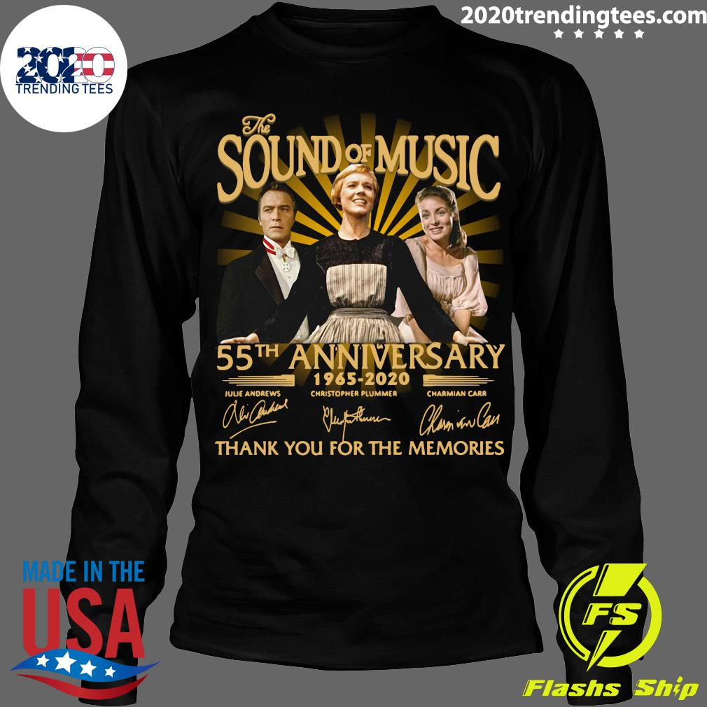 The Sound Of Music 55th Anniversary 1965 2020 Signatures Thank You For The Memories Shirt Longsleeve