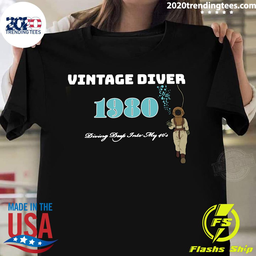 Vintage Diver 1980 Diving Deep Into' My 40's Shirt