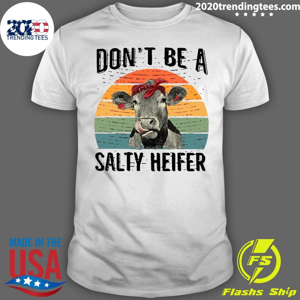 Don't Be A Salty Heifer Shirt