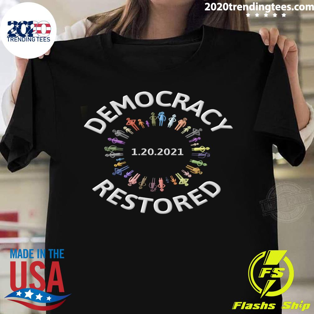 1.20.2021 Democracy Restored Biden Harris Inauguration Shirt