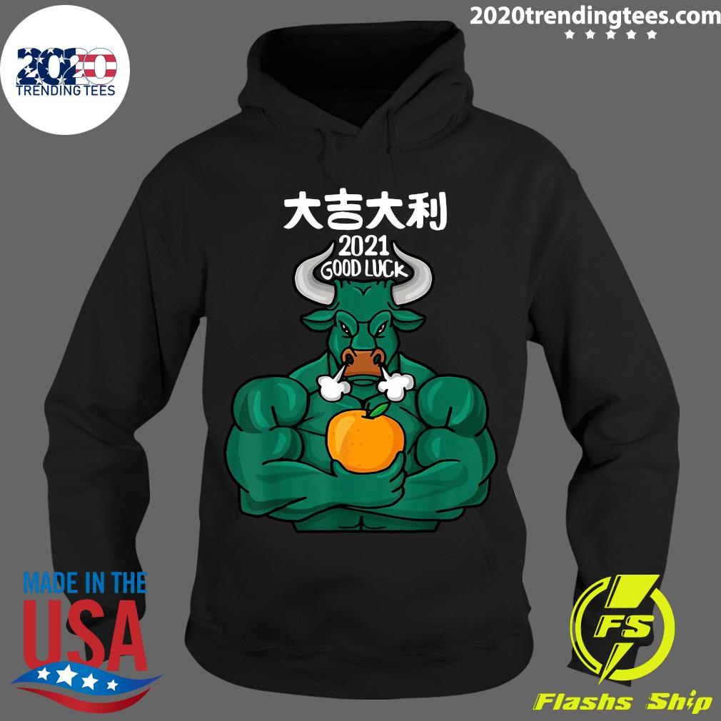 2021 Good Luck - The Ox 2021 - Happy Chinese New Year 2021 Shirt Hoodie