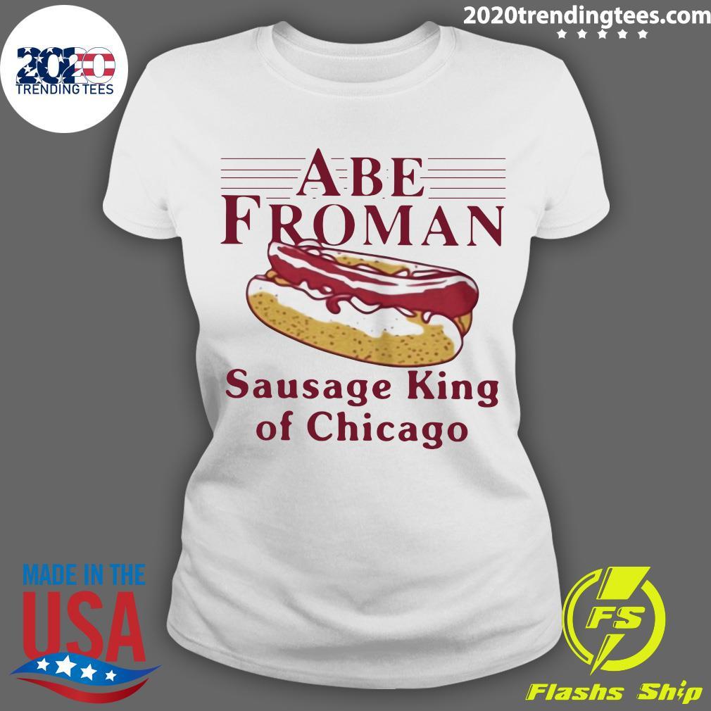 Abe Froman Sausage King Of Chicago Shirt Ladies tee