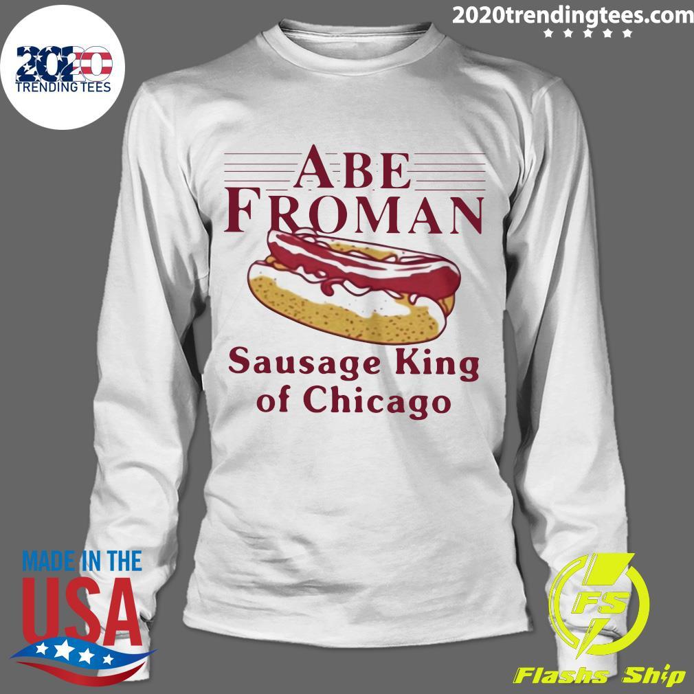 Abe Froman Sausage King Of Chicago Shirt Longsleeve