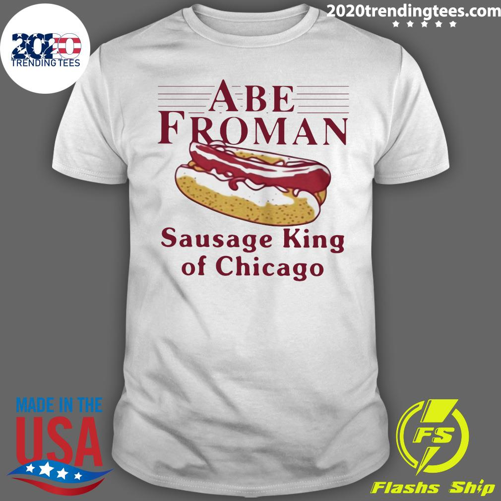 Abe Froman Sausage King Of Chicago Shirt