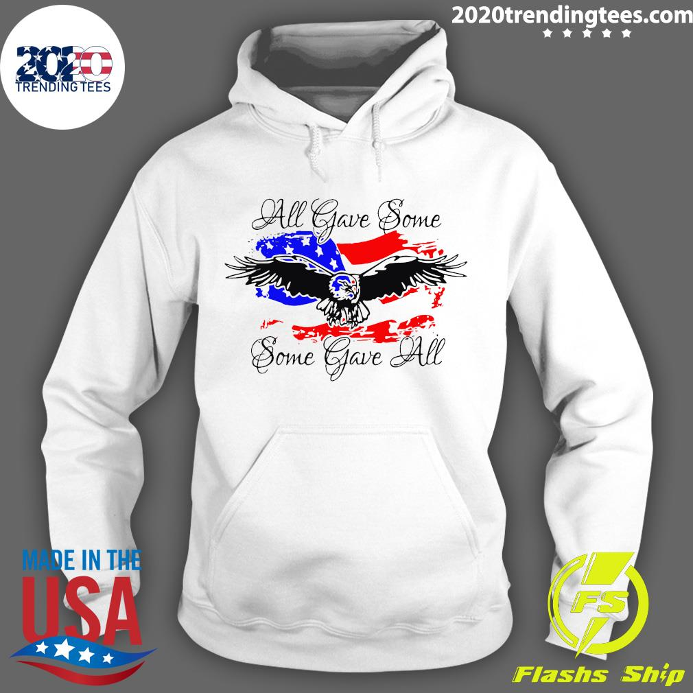 All Gave Some Eagle Some Gave All Shirt Hoodie