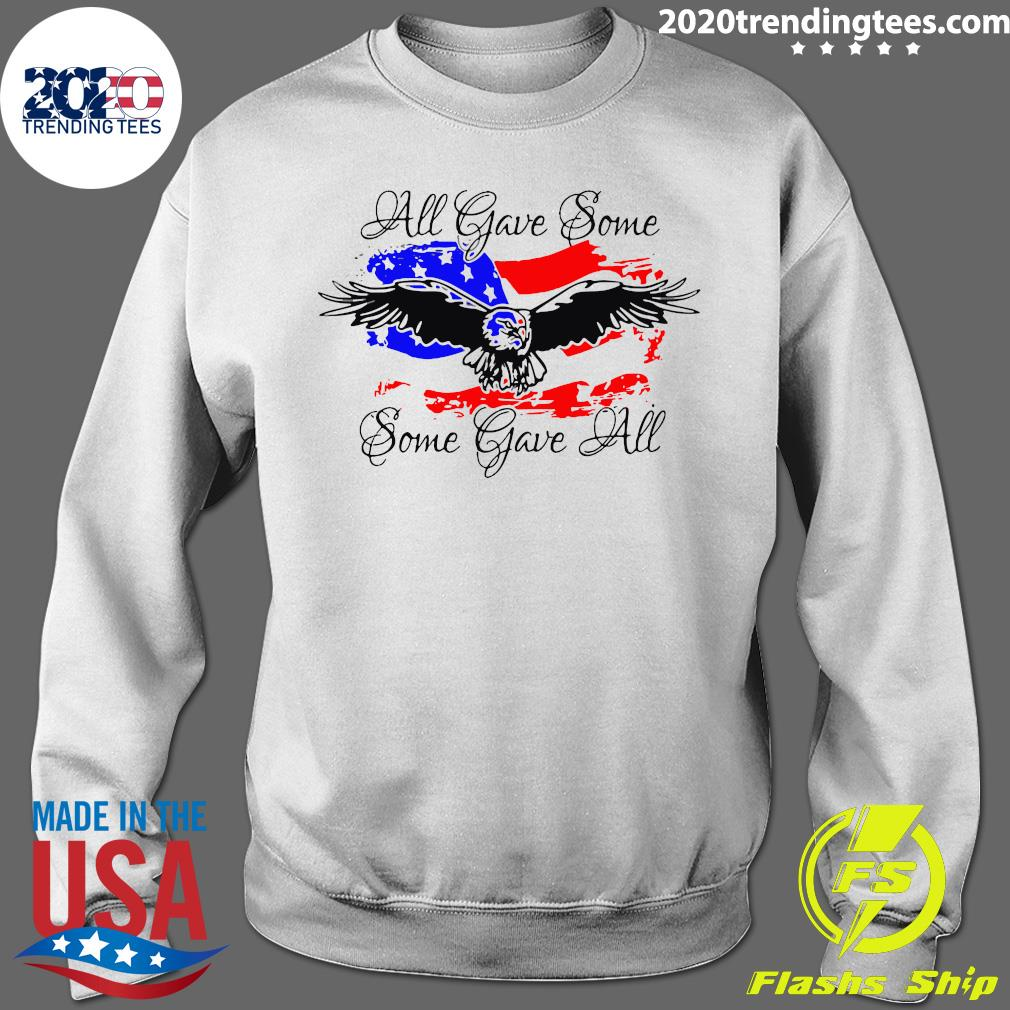 All Gave Some Eagle Some Gave All Shirt Sweater