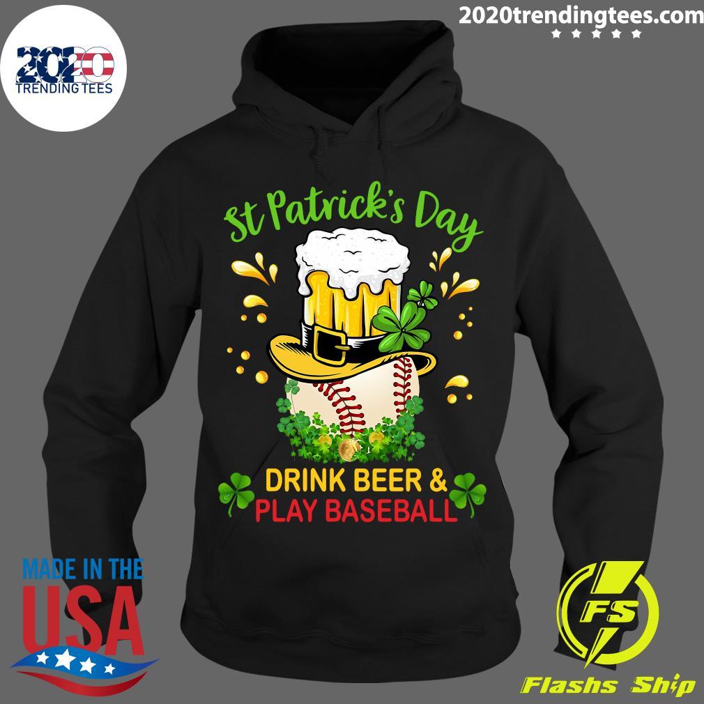 Baseball St Patrick's Day Drink Beer And Play Baseball Shirt Hoodie