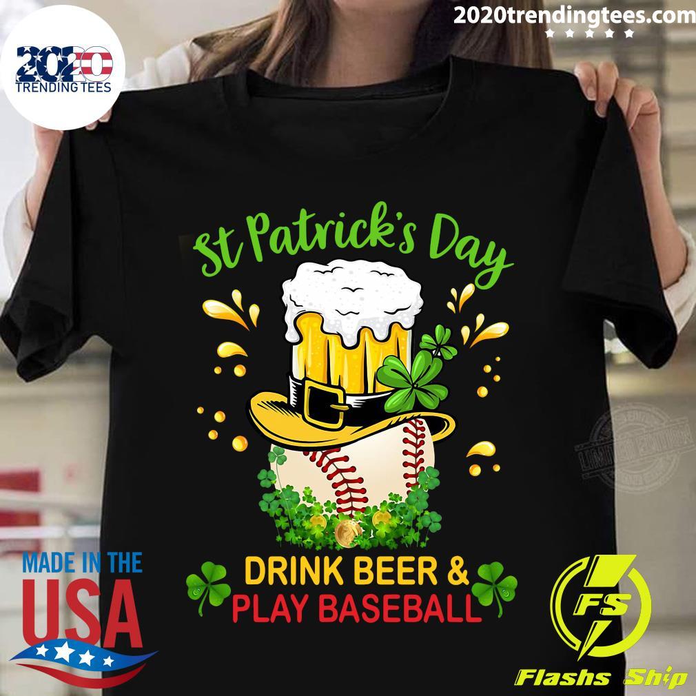 Baseball St Patrick's Day Drink Beer And Play Baseball Shirt