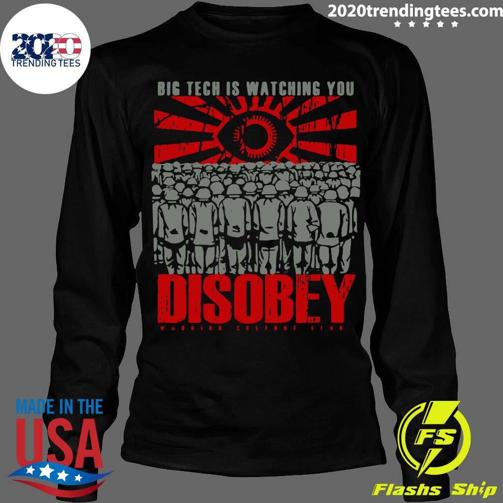 Big Tech Is Watching You Disobey Shirt Longsleeve