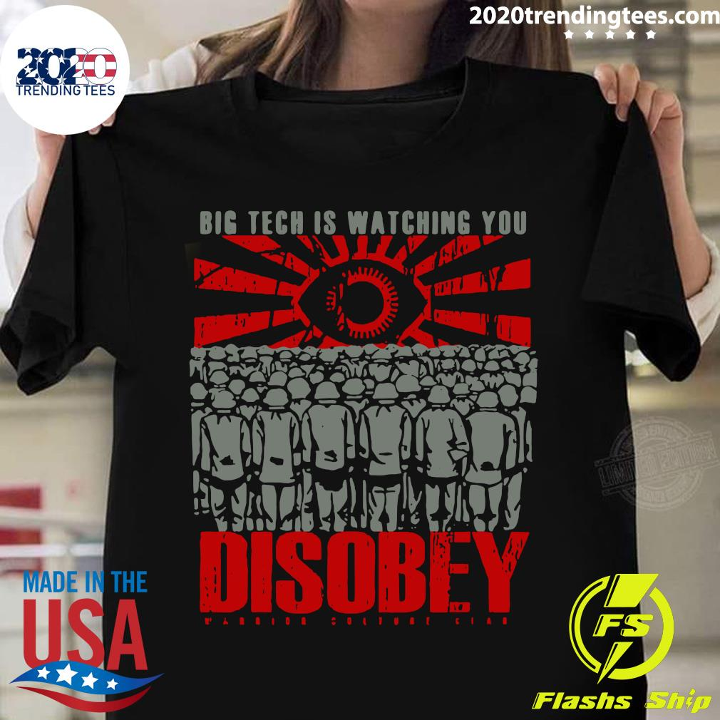 Big Tech Is Watching You Disobey Shirt