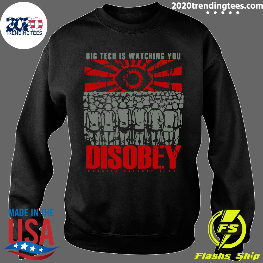 Big Tech Is Watching You Disobey Shirt Sweater