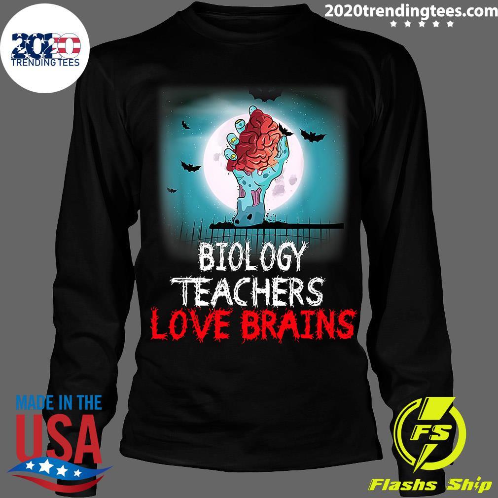 Biology Teachers Love Brains Novelty Halloween Shirt Longsleeve