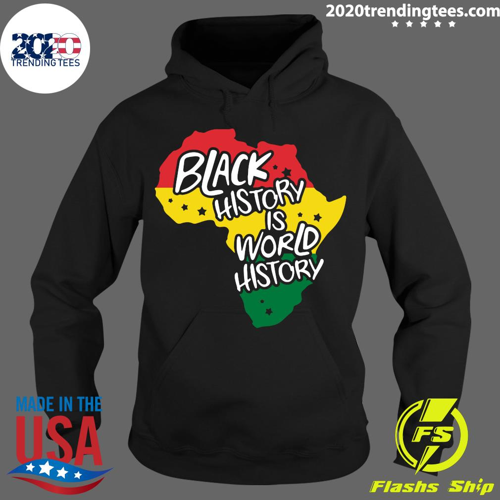 Black History Is World History Shirt Hoodie