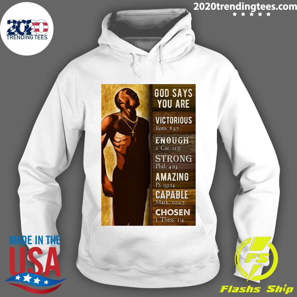 Black Man God Says You Are Victorious Enough Strong Amazing Capable Chosen Shirt Hoodie