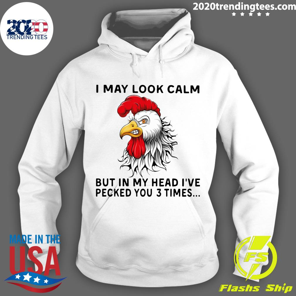 Chicken Heihei I May Look Calm Chicken But In My Head I've Pecked You 3 Times Shirt Hoodie