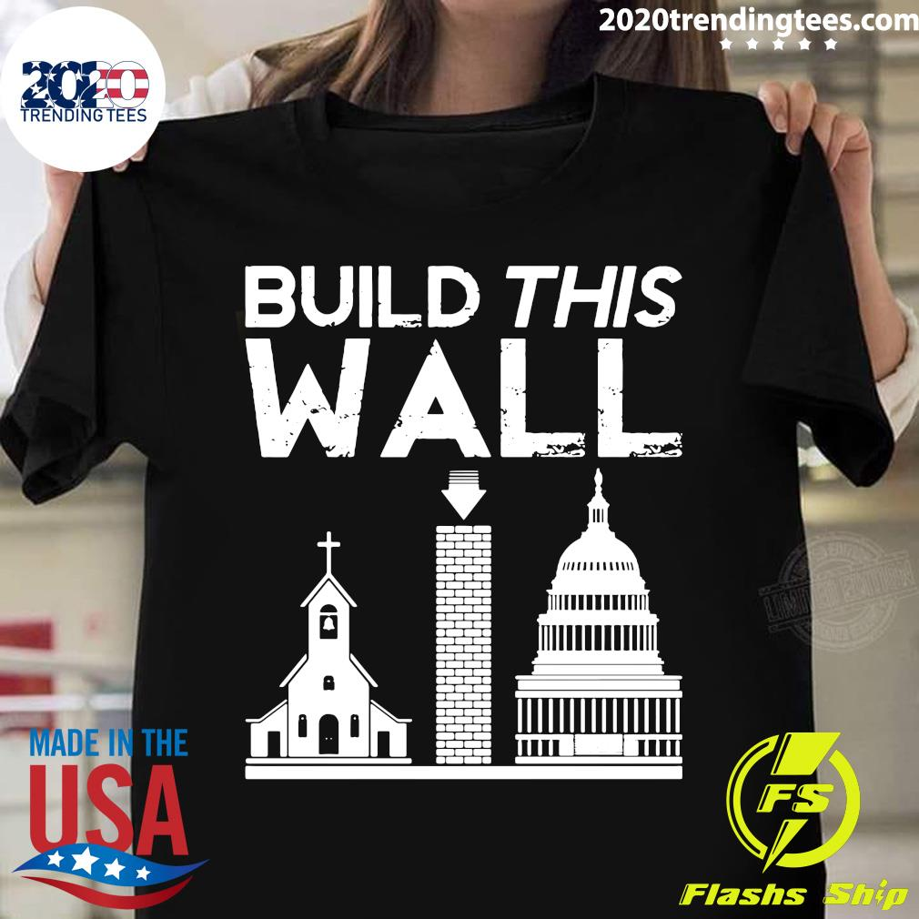 Church And State Build This Wall Shirt