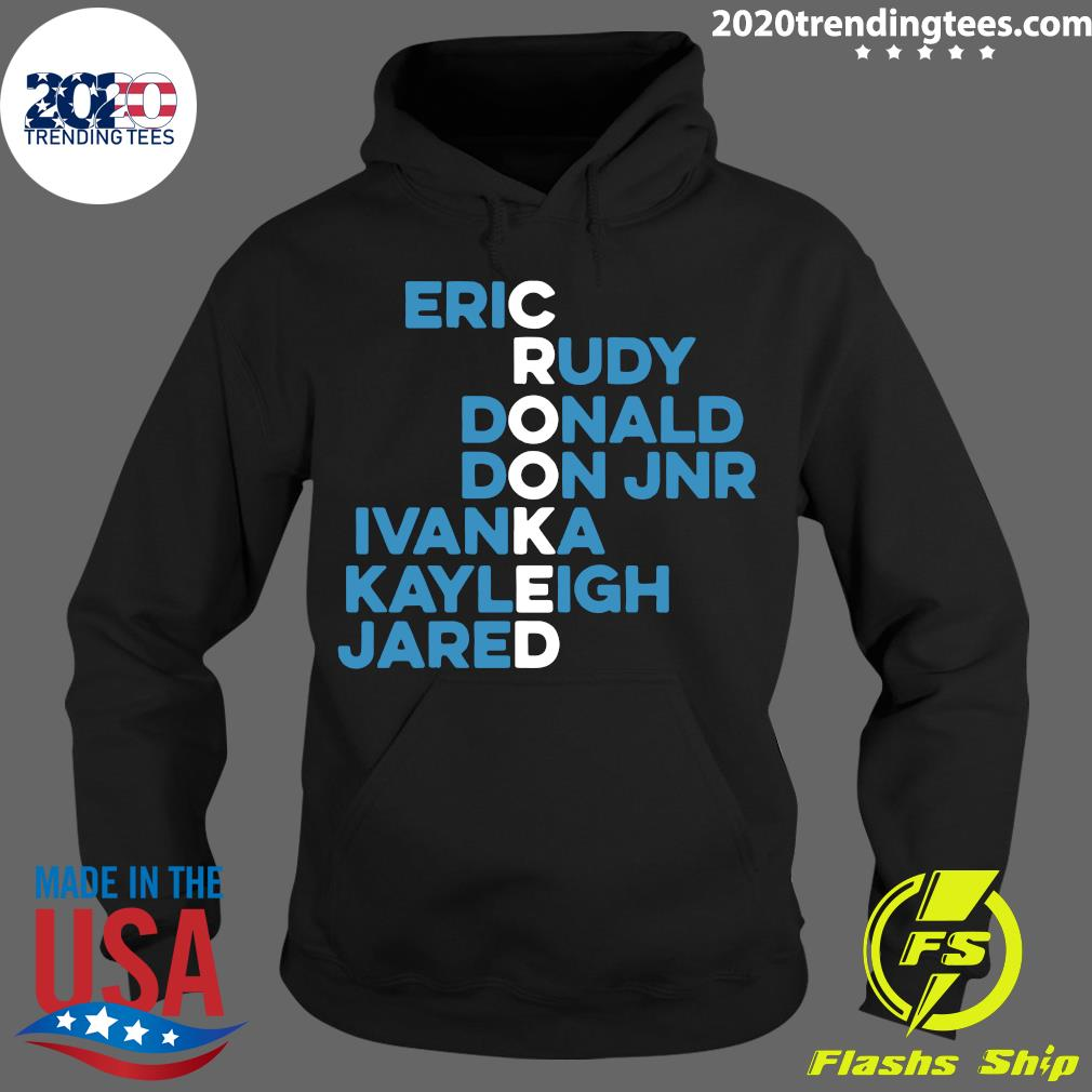 Crooked Trump Eric Rudy Donald Don Jnr Ivanka Kayleigh Jared Shirt Hoodie
