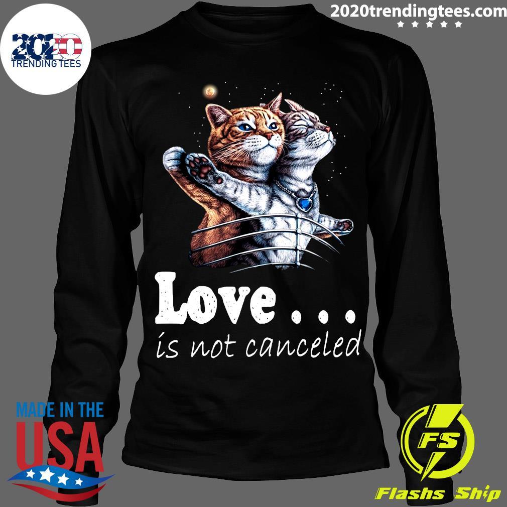 Fantastic Cat Love Is Not Canceled Titanic Cats Shirt Longsleeve
