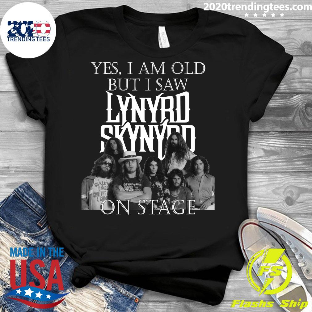 Funny Yes I Am Old But Saw Lynyrd Skynyrd On Stage Shirt Ladies tee