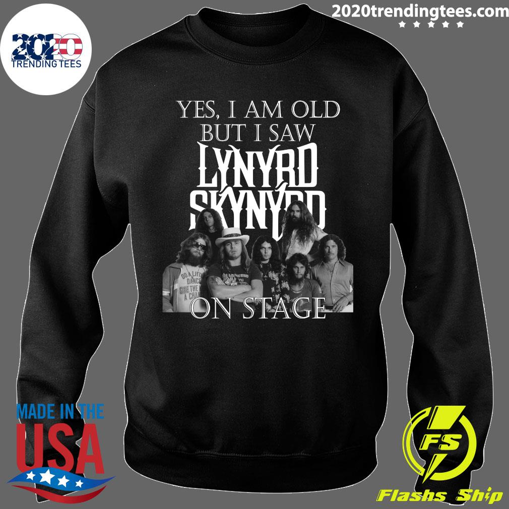 Funny Yes I Am Old But Saw Lynyrd Skynyrd On Stage Shirt Sweater
