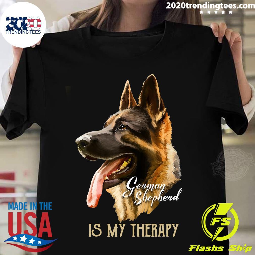 German Shepherd Is My Therapy Shirt