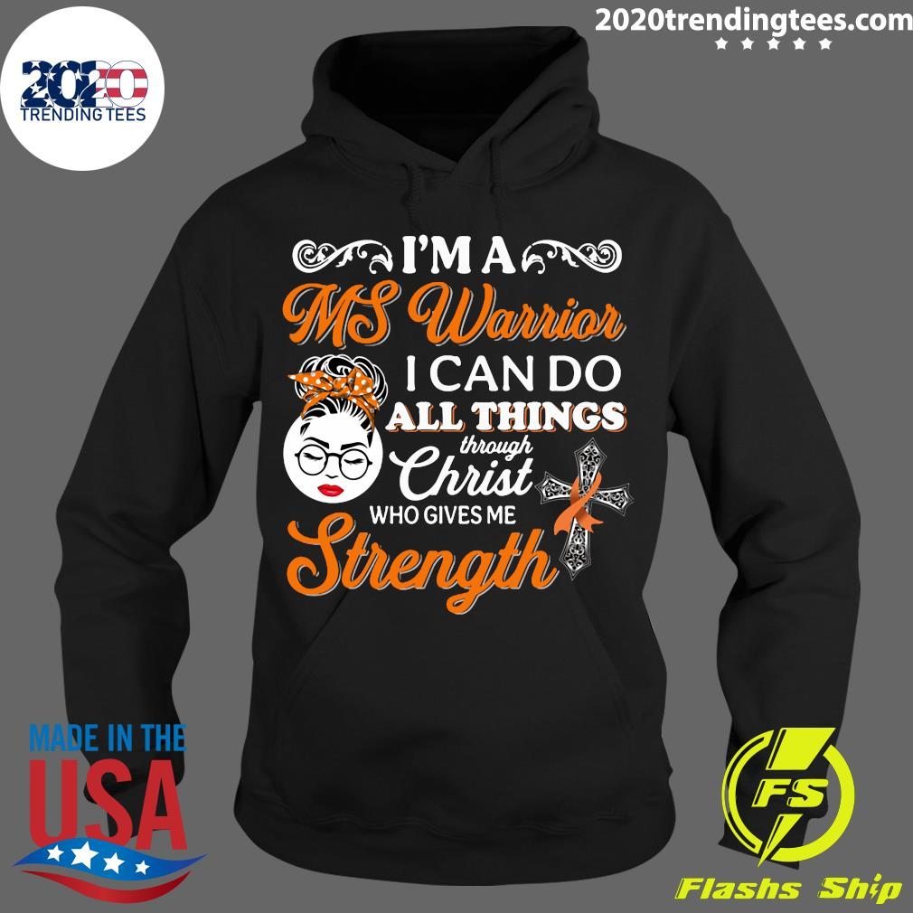 Girl I'm A Ms Warrior I Can Do All Things Through Christ Who Gives Me Strength Shirt Hoodie