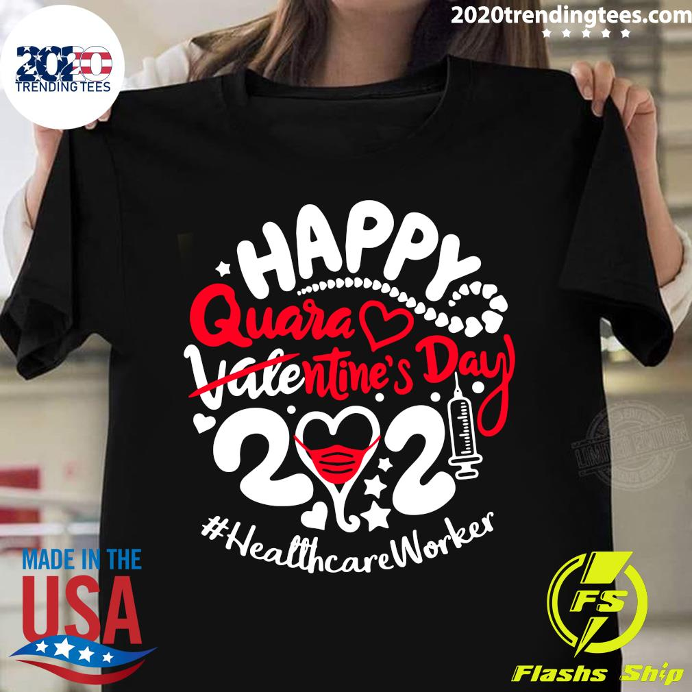 Happy Quarantined Valentine's Day 2021 Healthcare Worker Shirt