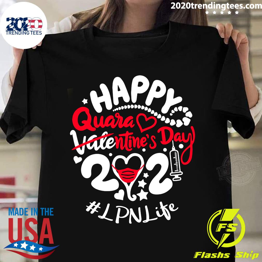 Happy Quarantined Valentine's Day 2021 LPN life Shirt
