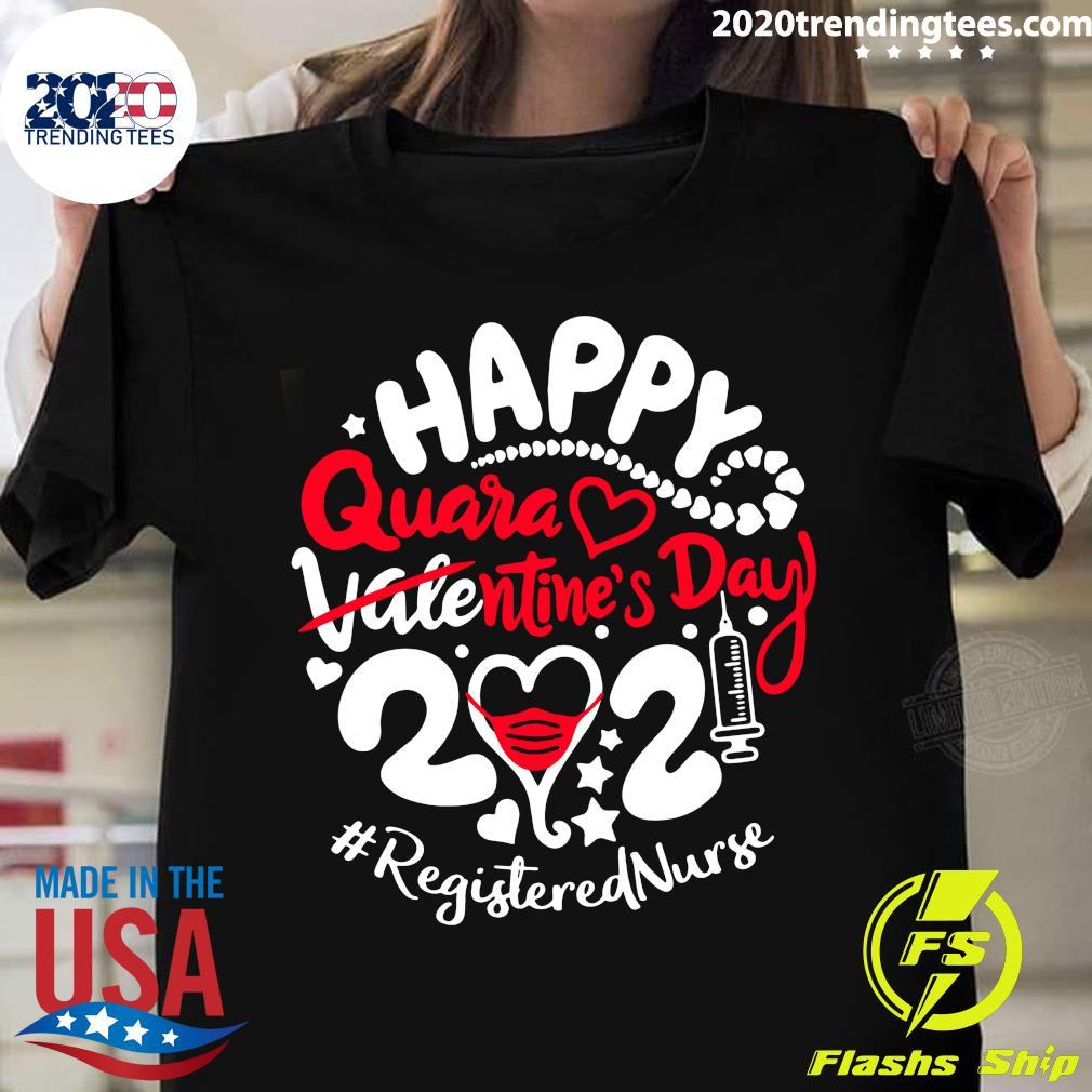 Happy Quarantined Valentine's Day 2021 Registered Nurse Shirt