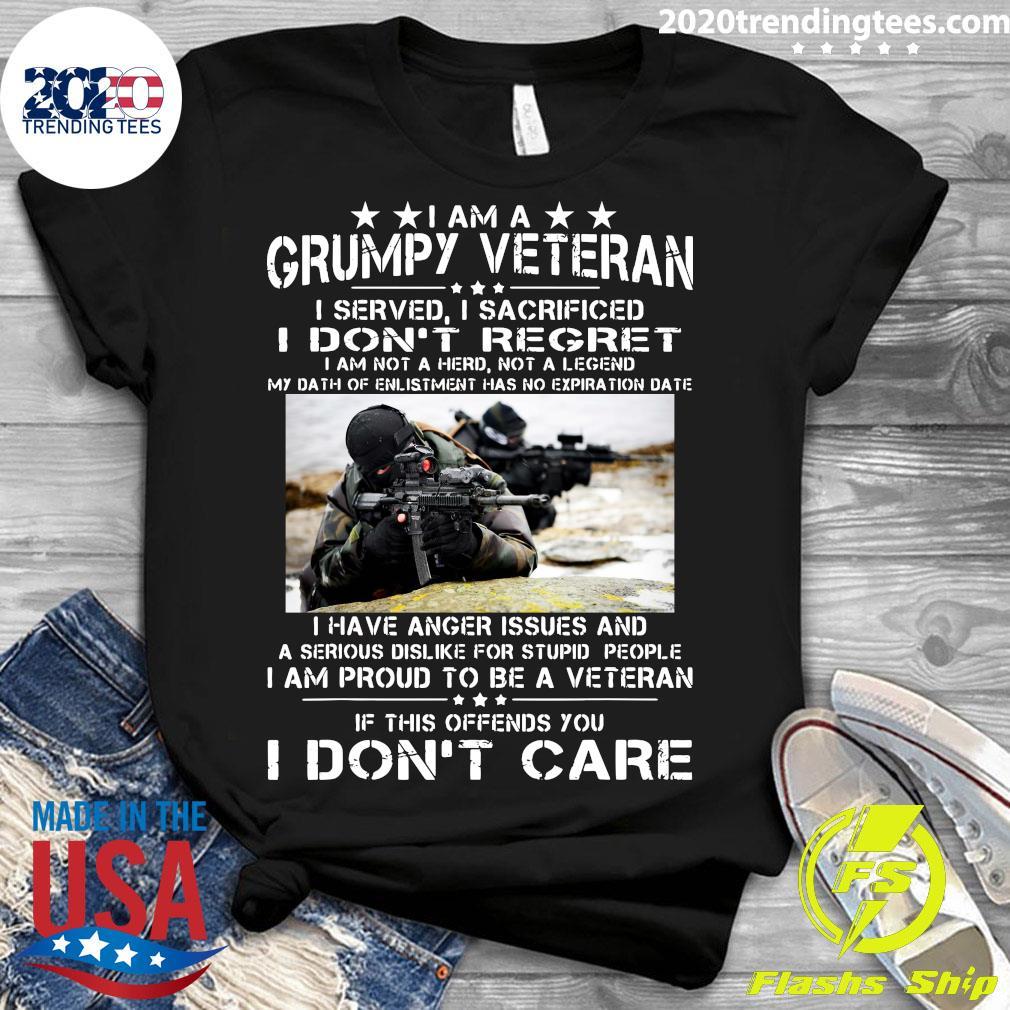 I Am A Grumpy Veteran I Served I Sacrificed I Don't Regret I Am Not A Hero Not A Legend New Version Shirt Ladies tee