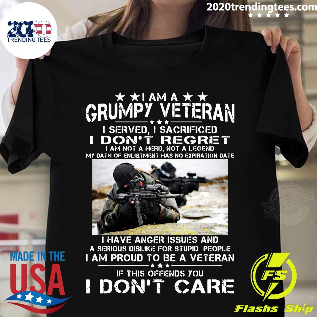 I Am A Grumpy Veteran I Served I Sacrificed I Don't Regret I Am Not A Hero Not A Legend New Version Shirt