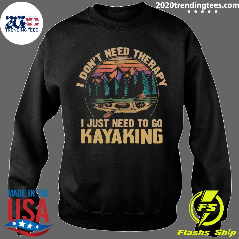 I Don't Need Therapy I Just Need To Go Kayaking Vintage Shirt Sweater