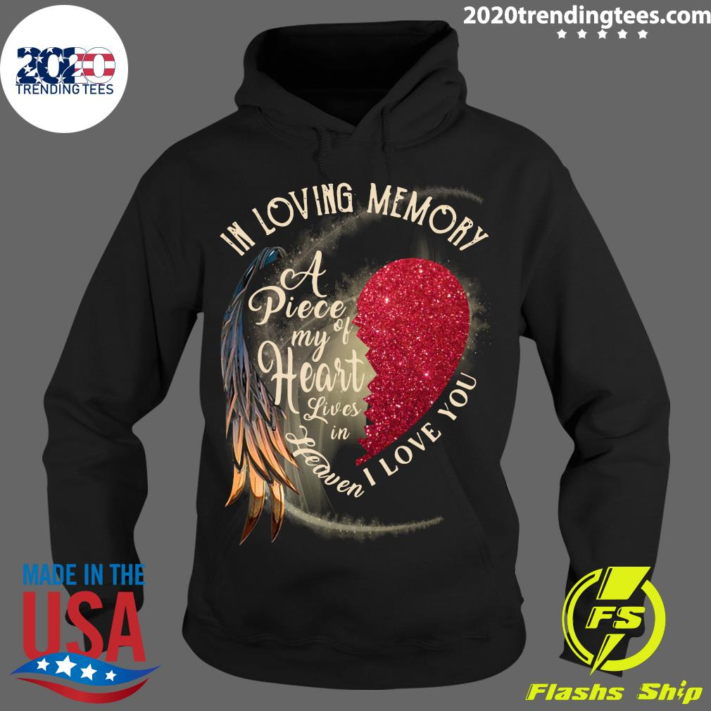 In Loving Memory A Piece My Of Heart Lives In Heaven I Love You Shirt Hoodie