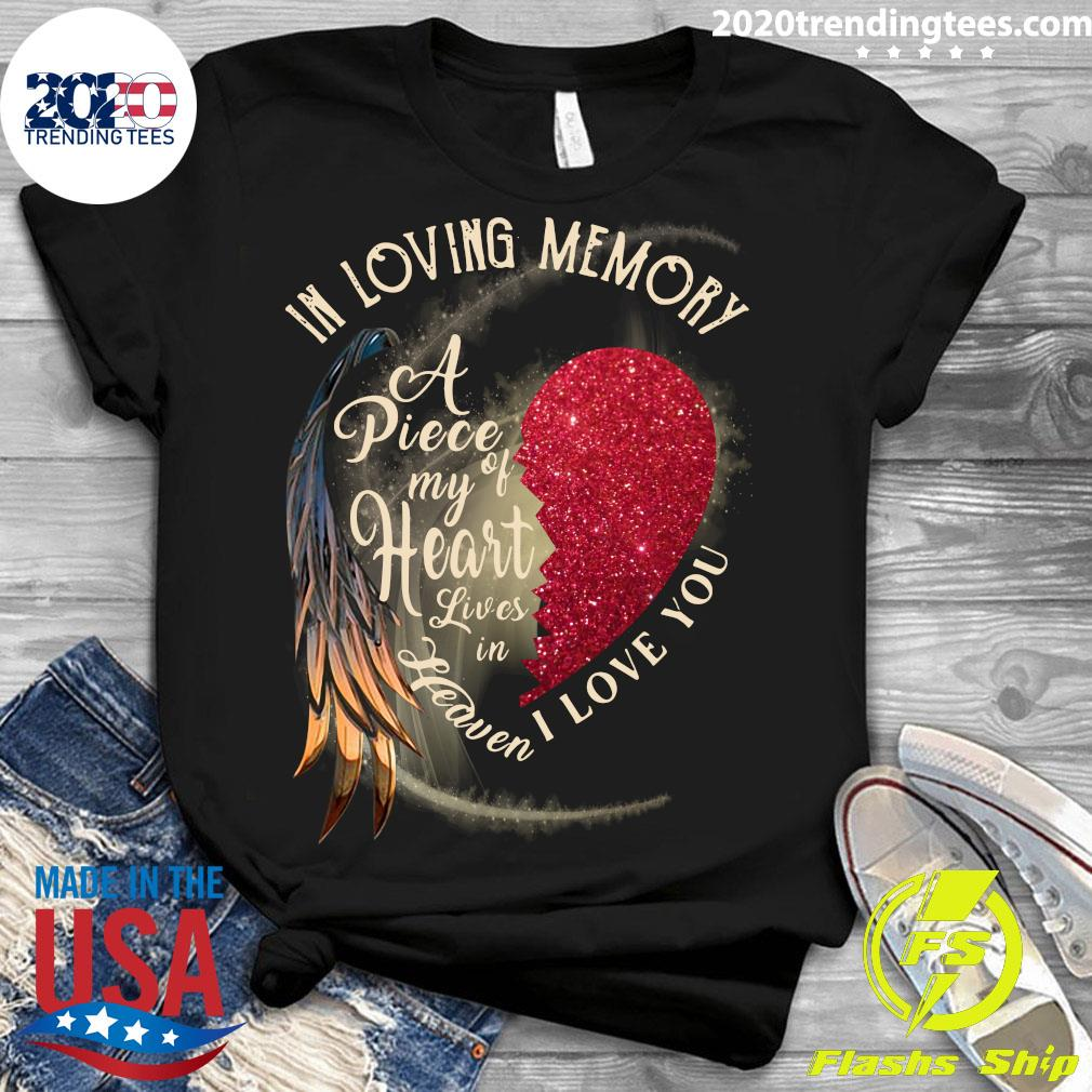 In Loving Memory A Piece My Of Heart Lives In Heaven I Love You Shirt Ladies tee
