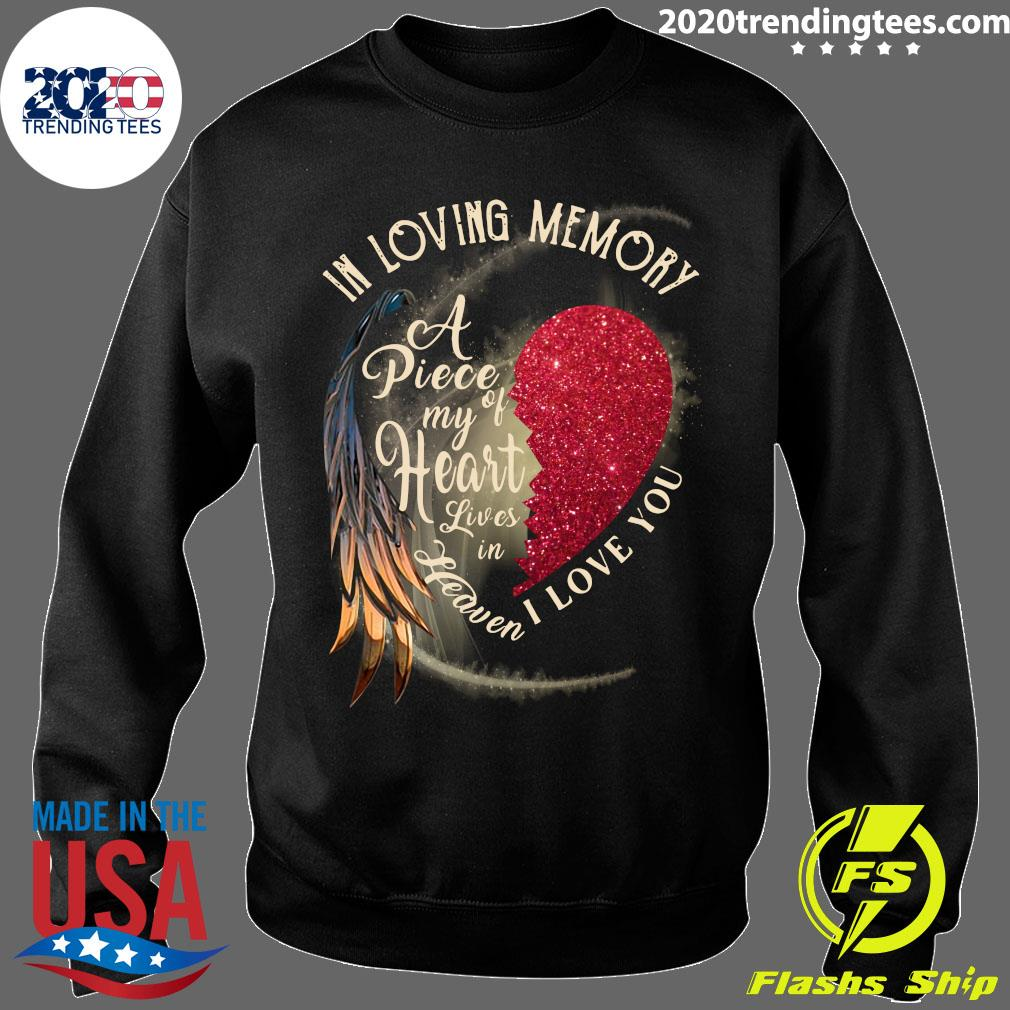 In Loving Memory A Piece My Of Heart Lives In Heaven I Love You Shirt Sweater