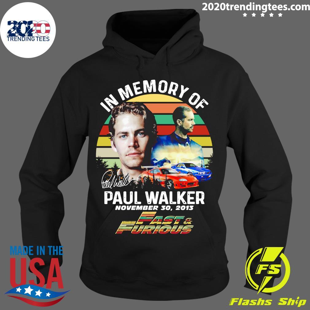 In Memory Of Paul Walker Fast And Furious Signature Vintage Shirt Hoodie