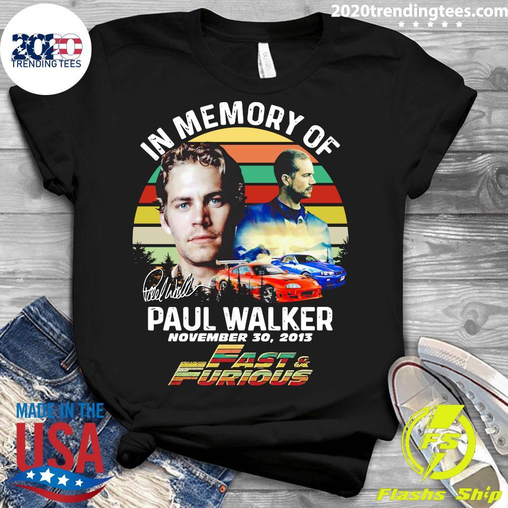 In Memory Of Paul Walker Fast And Furious Signature Vintage Shirt Ladies tee