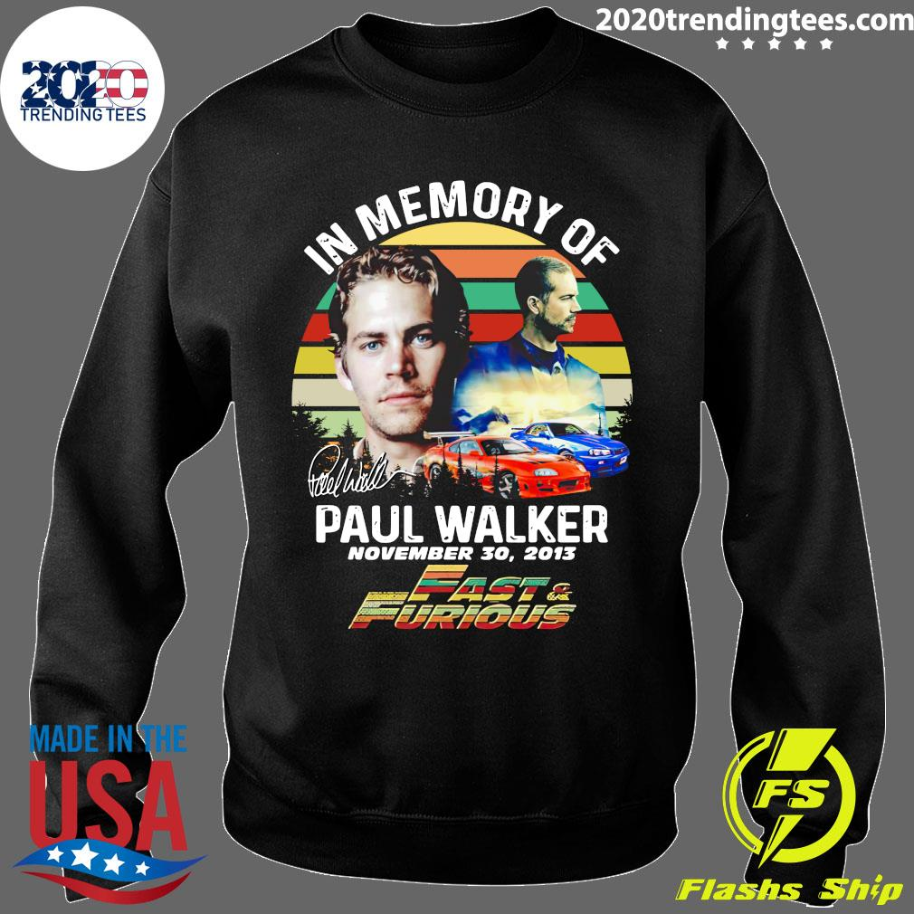 In Memory Of Paul Walker Fast And Furious Signature Vintage Shirt Sweater