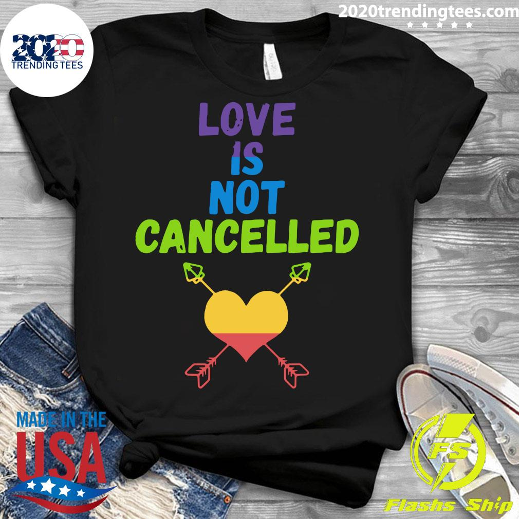 Love Is Not Cancelled Shirt Ladies tee