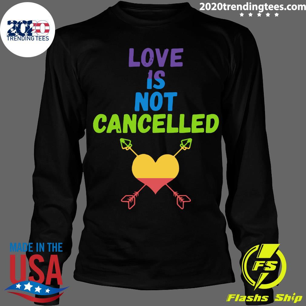 Love Is Not Cancelled Shirt Longsleeve