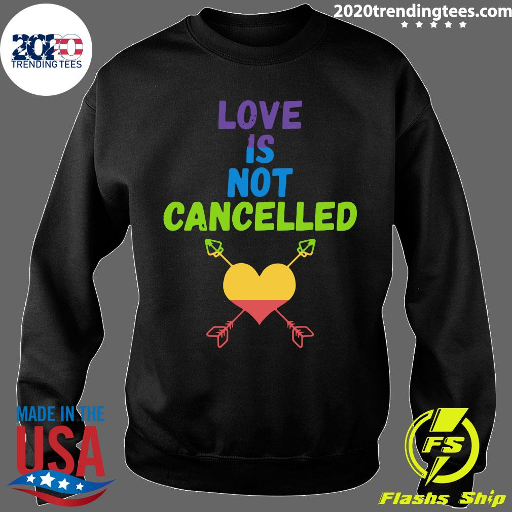 Love Is Not Cancelled Shirt Sweater